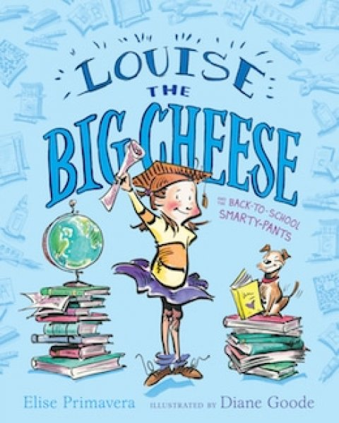 Louise, the Big Cheese and the Back to School Smartypants